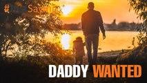 #JUSTSAYING: Daddy Wanted