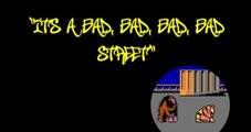 Its a Bad, Bad, Bad, Bad Street