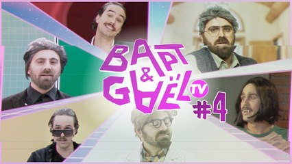 Bapt&GaelTV #4