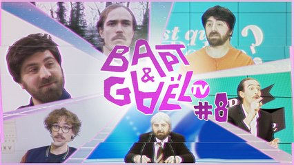 Bapt&Gael TV #8