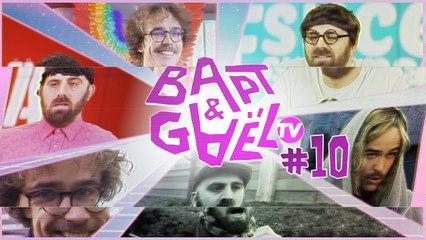 Bapt&GaelTV #10