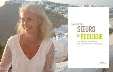 """Découvrez """"Soeurs en écologie"""" de Pascale d'Erm"""