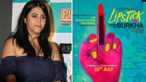 Ekta Kapoor Speaks About The Controversial Poster Of 'Lipstick Under My Burkha'