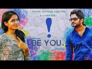 Be You - New Telugu Short Film || Directed by  Bala G Pasala