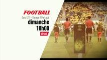 Football - Euro Moins 19 ans : Championnat d'Europe des moins de 19 ans bande annonce