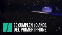 Se cumplen 10 años del primer iPhone