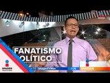 ¿Qué nos lleva a caer en un fanatismo político? El Opinador  | Noticias con Francisco Zea