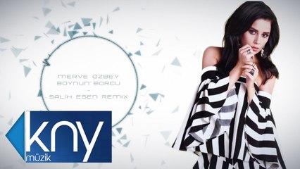 Merve Özbey - Boynun Borcu (Salih Esen Remix)
