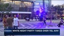 THE RUNDOWN | Tel  Aviv celebrates white night 2017 | Thursday, June 29th 2017