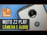 Moto Z2 Play - Câmera e qualidade de som - Suas fotos são boas? - EuTestei