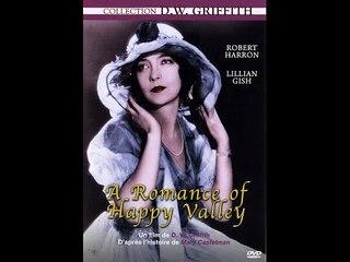 Le Roman de la vallée heureuse (1919 David Wark Griffith) film complet