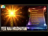 Jesus Christ Devotional Songs Jukebox - Yese Naa Hrudayam