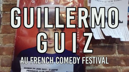 FRENCH COMEDY FESTIVAL - GUILLERMO GUIZ EN SPECTACLE A NEW YORK