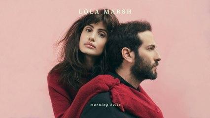 Lola Marsh - Morning Bells
