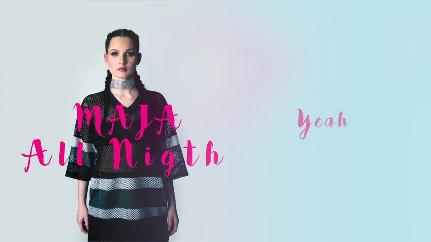 Maja - All Night