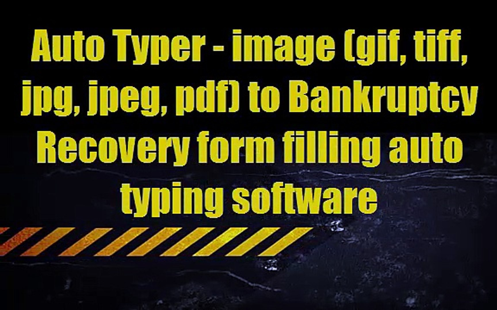 Auto Typer - image (gif, tiff, jpg, jpeg, pdf) to bankruptcy Recovery form  filling auto typing software
