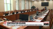 National Assembly holds confirmation hearing for environment minister nominee