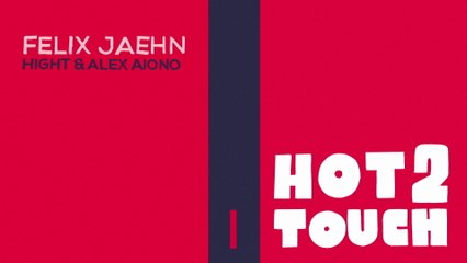 Felix Jaehn - Hot2Touch