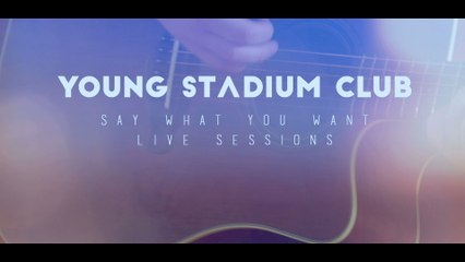 Young Stadium Club - Say What You Want