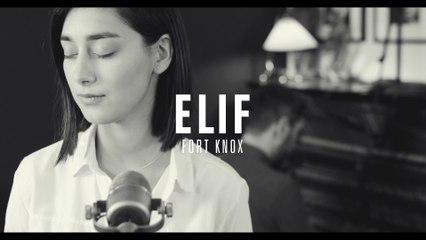 Elif - Fort Knox
