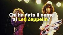 Video Chi ha dato il nome ai Led Zeppelin?