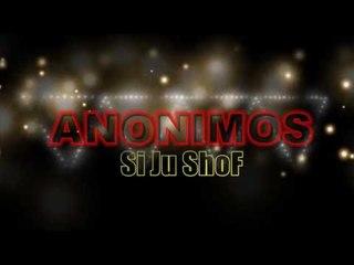 Anonimos - Si Ju Shof (2017)