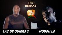 MODOU LO VS LAC DE GUIERS 2 : THE REMAKE