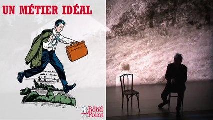 Un métier idéal au Théâtre du Rond-Point