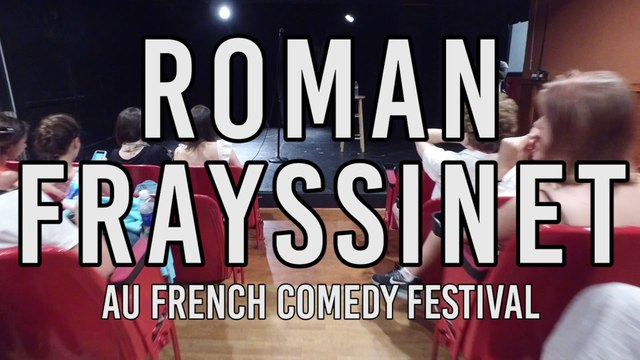 FRENCH COMEDY FESTIVAL - ROMAN FRAYSSINET EN SPECTACLE A BROADWAY