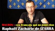 MACRON : ces français qui ne sont rien - Raphaël Zacharie de IZARRA