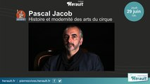 Histoire et modernité des arts du cirque par Pascal Jacob