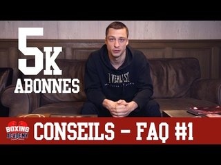 CONSEILS - ON REPOND A VOS QUESTIONS - FAQ #1 BOXING ACADEMY