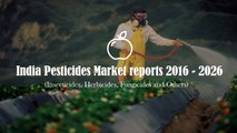 India Pesticides Market Reports 2016 - 2026 | Jsb Market Research