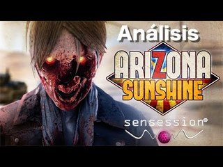Arizona Sunshine Análisis Sensession