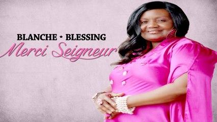 Blanche Blessing - Merci Seigneur