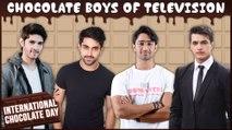 Chocolate Boys Of Television | Mohsin Khan, Rohan Mehra, Zain Imam | World Chocolate Day Special