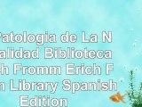 Read  La Patologia de La Normalidad Biblioteca Erich Fromm Erich Fromm Library Spanish 2b49abf0