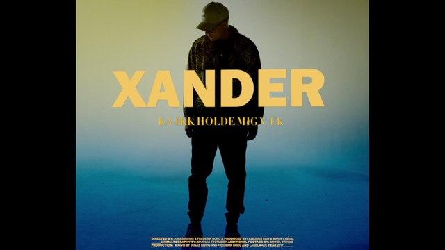Xander - Ka Ikk Holde Mig Væk