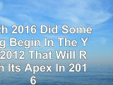 Read  Zenith 2016 Did Something Begin In The Year 2012 That Will Reach Its Apex In 2016 b0fd1295