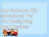 Read  The Color Scheme Bible Inspirational Palettes for Designing Home Interiors 2a3bce6b
