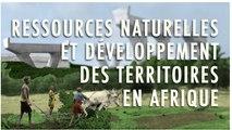 FUN-MOOC : Ressources naturelles et développement des territoires en Afrique