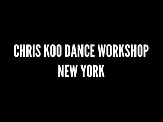 Chris Koo Dance Workshop New York 11/10, 11/12