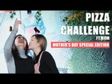 PIZZA Challenge ft. MOM || Mother's Day Edition