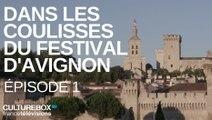 Dans les coulisses du Festival d'Avignon - Avignon c'est parti ! Episode 1