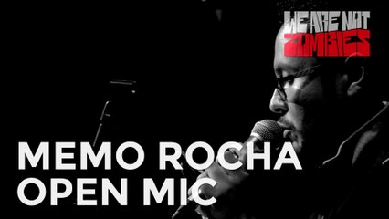 Memo Rocha | Open Mic Sessions