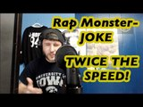 Rapping Rap Monster - Joke | AT TWICE THE SPEED!! @RealChanceMPOD