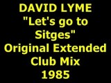 "DAVID LYME  ""Let's go to Sitges"" Extended Mix 1985"