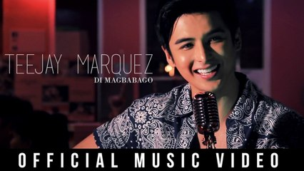 Teejay Marquez - Di Magbabago ( Official Music Video)