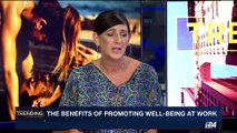 TRENDING | The benefits of promoting well-being at work | Tuesday, July 11th 2017