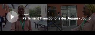 Parlement Francophone des Jeunes - Jour 5